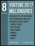 8 YouTube 2017 Millionaires - Mobile Library - ebook