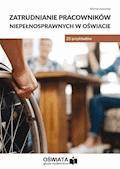 Zatrudnianie pracowników niepełnosprawnych w oświacie - 25 przykładów - Michał Kowalski - ebook