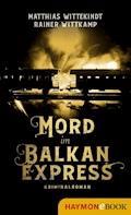 Mord im Balkanexpress - Matthias Wittekindt - E-Book