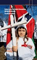 Ku Klux Klan. Tu mieszka miłość - Katarzyna Surmiak-Domańska - ebook