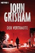 Der Vertraute - John Grisham - E-Book