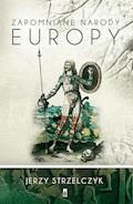 Zapomniane narody Europy - Jerzy Strzelczyk - ebook
