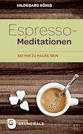 Espresso-Meditationen - Hildegard König - E-Book