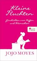 Kleine Fluchten - Jojo Moyes - E-Book