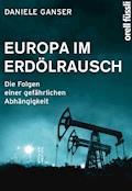 Europa im Erdölrausch - Daniele Ganser - E-Book