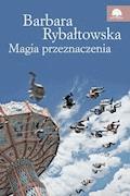 Magia przeznaczenia - Barbara Rybałtowska - ebook + audiobook