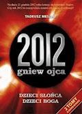 2012: gniew ojca. Tom 1 i 2 - Tadeusz Meszko - ebook