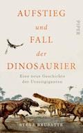 Aufstieg und Fall der Dinosaurier - Steve Brusatte - E-Book