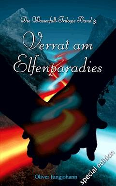 Verrat am Elfenparadies (Special Edition) - Oliver Jungjohann - E-Book