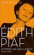 Édith Piaf - Jens Rosteck - E-Book