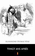 Vingt ans après - Alexandre Dumas père - ebook