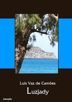 Luzjady (Os Lusiadas). Epos w dziesięciu pieśniach - Luís Vaz de Camões - ebook