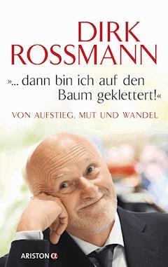 """... dann bin ich auf den Baum geklettert!"" - Dirk Roßmann - E-Book"