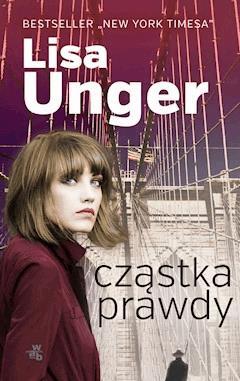 Cząstka prawdy - Lisa Unger - ebook