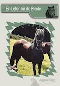 Ein Leben für die Pferde - Angelika Görg - E-Book