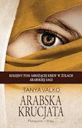 Arabska krucjata - Tanya Valko - ebook