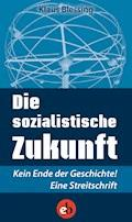 Die sozialistische Zukunft - Klaus Blessing - E-Book