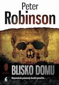 Blisko domu - Peter Robinson - ebook