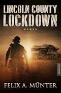 Lincoln County Lockdown - Tödliche Fracht - Felix A. Münter - E-Book
