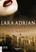 Geliebte der Nacht - Lara Adrian - E-Book