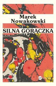 Silna gorączka - Marek Nowakowski - ebook