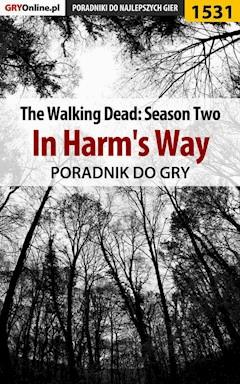"The Walking Dead: Season Two - In Harm's Way - poradnik do gry - Jacek ""Ramzes"" Winkler - ebook"