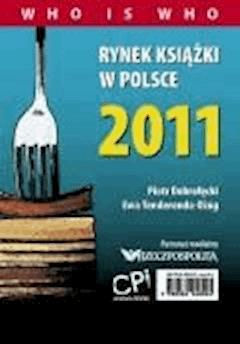 Rynek książki w Polsce 2011. Who is who - Piotr Dobrołęcki, Ewa Tenderenda-Ożóg - ebook
