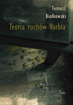 Teoria ruchów Vorbla - Tomasz Białkowski - ebook