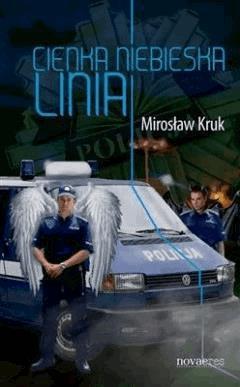 Cienka niebieska linia - Mirosław Kruk - ebook
