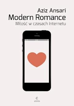 Modern Romance. Miłość w czasach Internetu - Aziz Ansari - ebook
