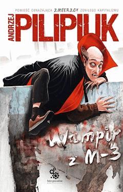 Wampir z M-3 - Andrzej Pilipiuk - ebook