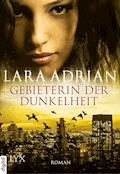 Gebieterin der Dunkelheit - Lara Adrian - E-Book