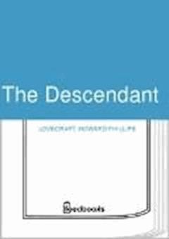 The Descendant - Howard Phillips Lovecraft - ebook