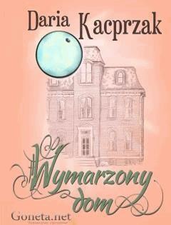 Wymarzony dom - Daria Kacprzak - ebook