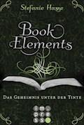 BookElements 3: Das Geheimnis unter der Tinte - Stefanie Hasse - E-Book