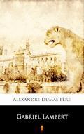 Gabriel Lambert - Alexandre Dumas père - ebook