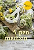 Alpenmedizin - Arnold Achmüller - E-Book