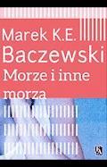 Morze i inne morza - Marek K.E.Baczewski - ebook