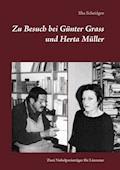 Zu Besuch bei Günter Grass und Herta Müller - Ilka Scheidgen - E-Book