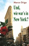 Und, wie war's in New York? - Marco Drigo - E-Book