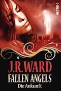Fallen Angels - Die Ankunft - J. R. Ward - E-Book