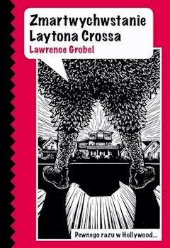 Zmartwychwstanie Laytona Crossa - Lawrence Grobel - ebook