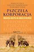 Pszczela korporacja - Mariusz Gaca, Bartosz Drabikowski, Sławomir Turek - ebook