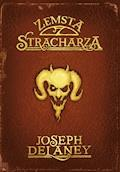 Kroniki Wardstone 13. Zemsta Stracharza - Joseph Delaney - ebook