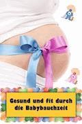 Gesund und fit durch die Babybauchzeit - Natalie Jonasson - E-Book