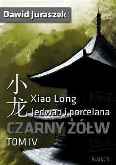 Jedwab i porcelana, tom 4. Czarny żółw - Dawid Juraszek - ebook