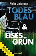 Todesblau & Eisesgrün - Felix Leibrock - E-Book