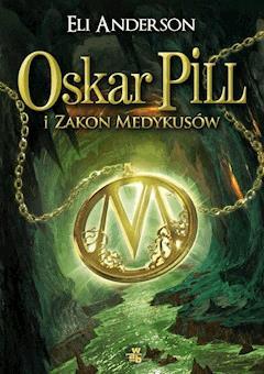 Oskar Pill i Zakon Medykusów - Eli Anderson - ebook