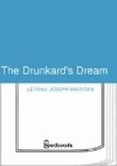 The Drunkard's Dream - Joseph Sheridan Le Fanu - ebook