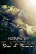 Schattentraum: Hinter der Finsternis - Mona Kasten - E-Book